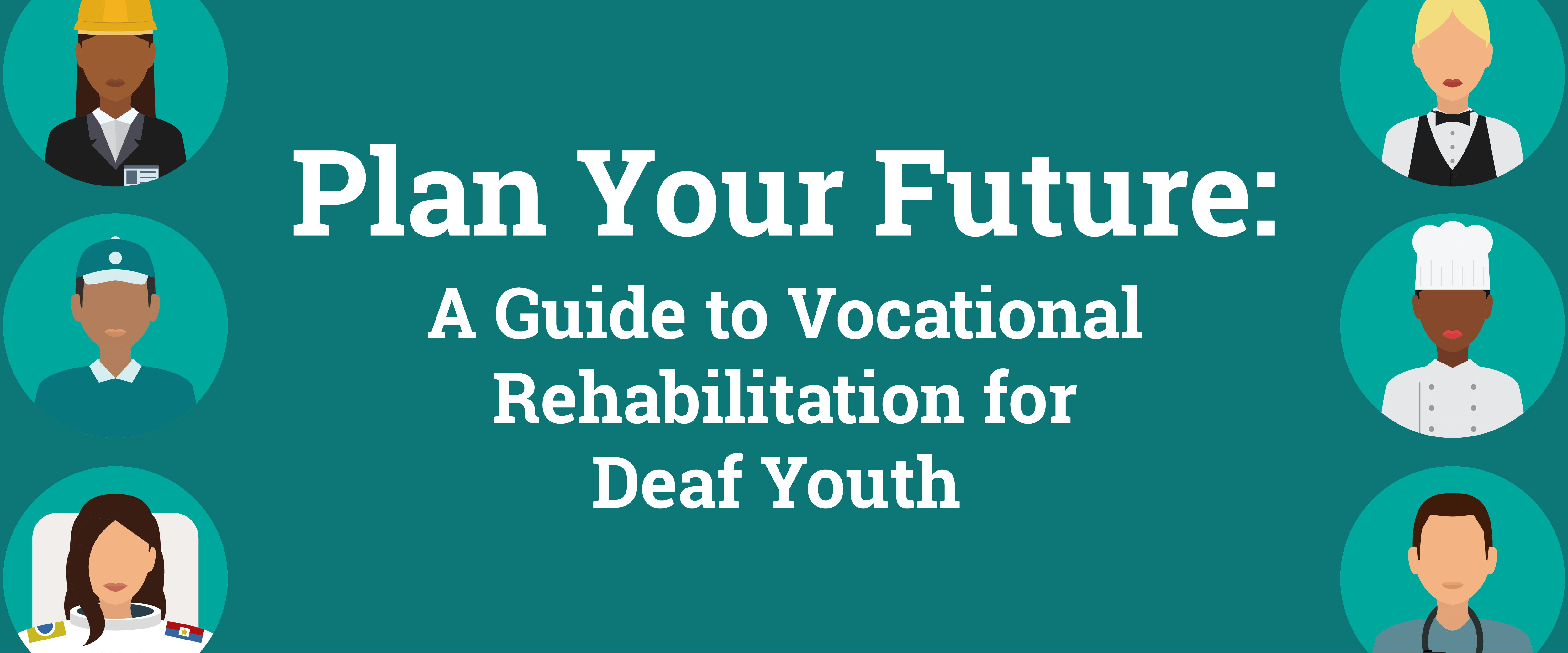 Text: plan your future a guide to vocational rehabilitation for deaf youth