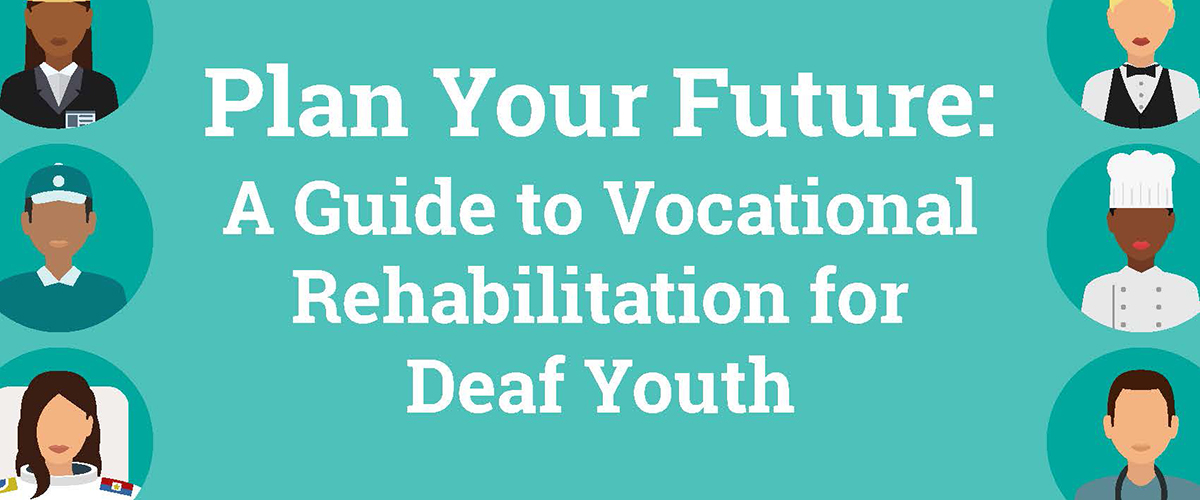 Text: Plan your future: A Vocational Rehabilitation for Deaf Youth. Teal background with illustrations of working people in circles on either side.