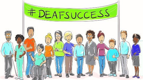 An illustration of people of a variety of genders, races, and abilities under a #DeafSuccess banner.