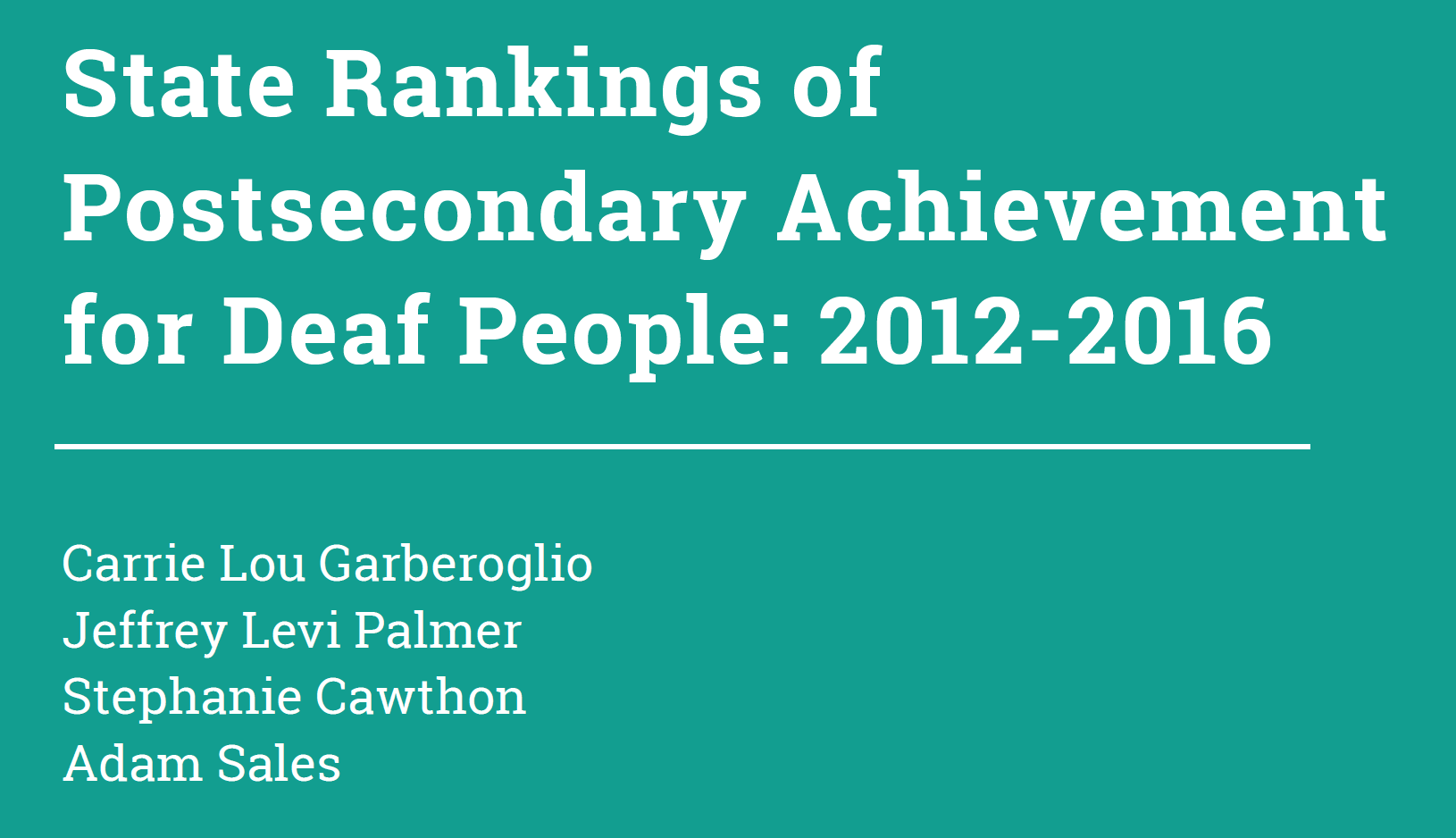 Cover image for the report State Rankings of Postsecondary Achievement for Deaf People: 2012-2016