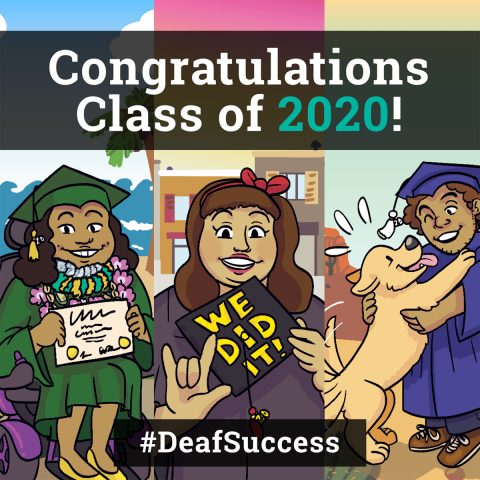 "People of various races, ethnicities, religious beliefs and disabilities in graduation caps and gowns celebrate. Top text: ""Proud 2020 graduate"". Bottom text:""#DeafSuccess""."