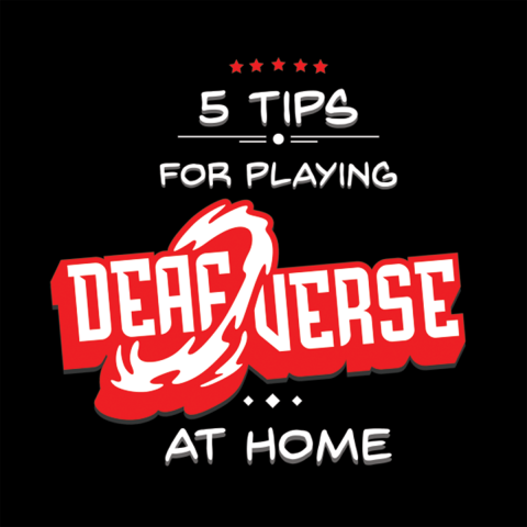 "Black Background. Text: ""5 tips for Playing Deafverse at Home"""