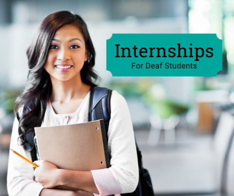 """Female student holding notebook in her hands. In the upper right hand corner are the words, """"Internships for Deaf Students"""""""