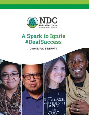 "Impact Report Cover Image with four diverse people on the bottom and the NDC logo and the words ""A Spark to Ignite #DeafSuccess: 2019 Impact Report"" on top."