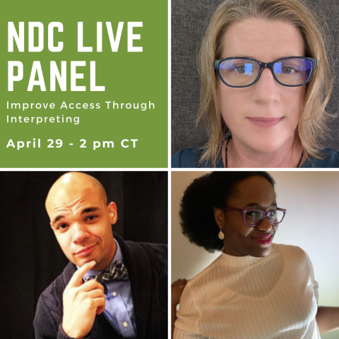 "square image split in four squares: Top left text: ""NDC LIVE PANEL. Improve Access Through Interpreting. April 29 - 2pm CT."" Top Right: Alicia Booth. Bottom Left: Jermaine Williams. Bottom Right: Julia Kennedy"